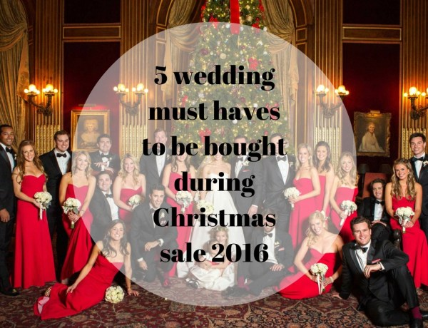 Wedding Must Haves during christmas sale 2016  | 123WeddingCards
