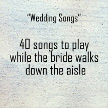40 songs to play while the bride walks down the aisle