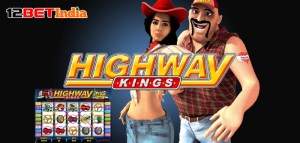 Highway Kings slot game review and 12BET's daily slot challenge