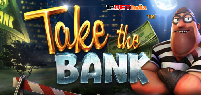 12BET India Take the Bank slot game review