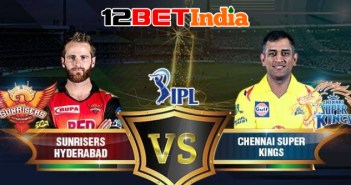 12BET Predictions IPL 2020 Match 29 Sunrisers Hyderabad vs Chennai Super Kings