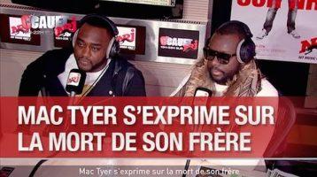 Mac Tyer s'exprime sur la mort de son frère dans C'Cauet