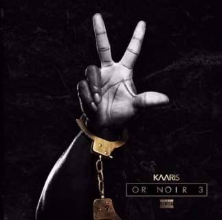 Kaaris - Or Noir 3 (Album)