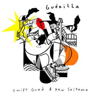 Swift Guad & Raw Saitama - Guerilla (Album)