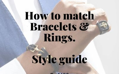 How to match Bracelets and Rings.