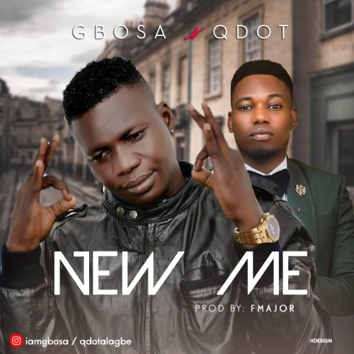 Gbosa ft Qdot - New Me image