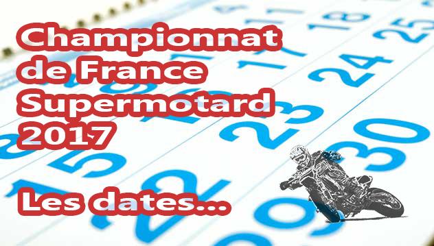 championnat de france supermotard 2017 le calendrier