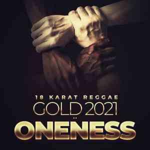 18 Karat Reggae Gold 2021 : ONENESS