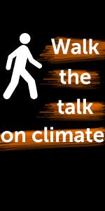 walk the talk on climate