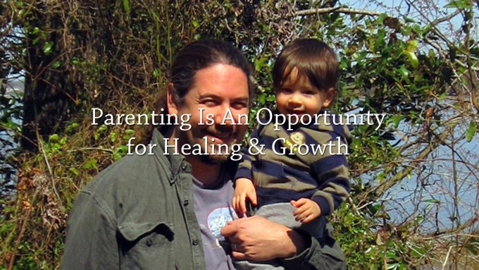 Parenting is an opportunity for healing and growth
