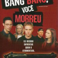 Bang bang voce morreu