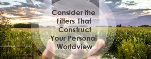 top-post-worldview-filters