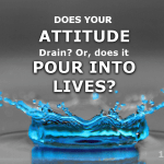 Your attitude - whether seen or unseen - impacts others in one of two ways. It either drains or pours into. It's no cliche. It's fact. One that Jonathan Edwards understood well, and did what he could to ensure his attitude was one that was honoring of God.