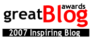 "Inspiring ""Great Blog Awards"" 2007"