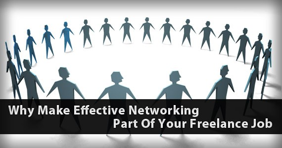 Why Make Effective Networking Part Of Your Freelance Job