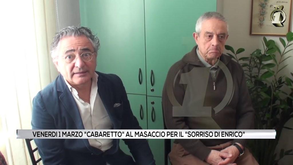 """Venerdì 1 Marzo """"Cabaretto"""" al """"Masaccio"""" per il """"Sorriso di Enrico"""" 5ae72feadf6"""