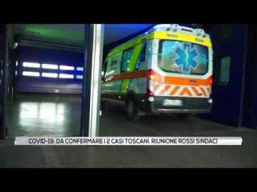 Covid-19: Da confermare i 2 casi toscani. Riunione tra Rossi e sindaci