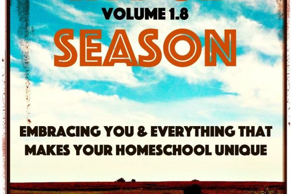 Embracing You and Your Unique Homeschool | In Due Season Volume 1.8