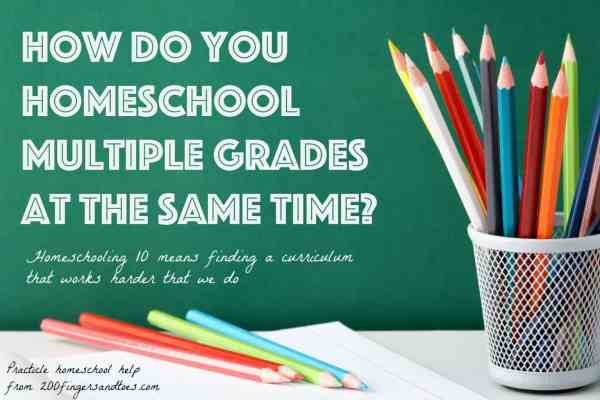 How Do You Homeschool Multiple Grades at the Same Time?