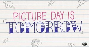 Picture Day is Tomorrow