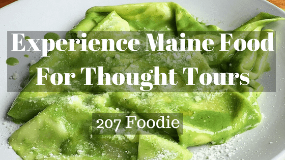 It's time to experience Maine Food For Thought Tours
