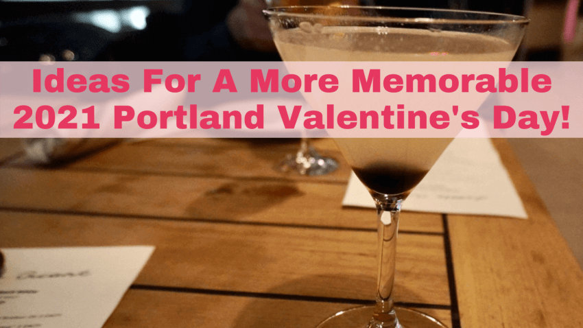 Ideas For A More Memorable Portland Valentine's Day