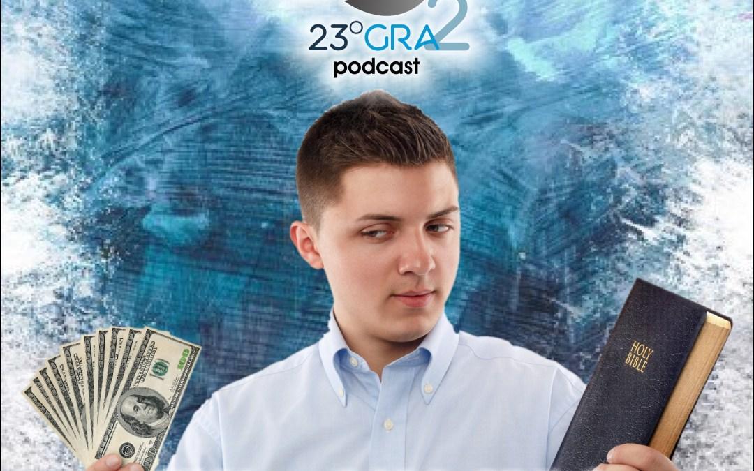 Podcast 056 – ¿El dinero? ¿O la Biblia? – 23gra2