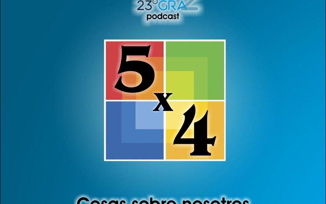 Podcast 059 – Cinco por Cuatro, cosas sobre nosotros – 23gra2