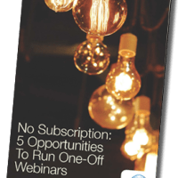 Whitepaper: No Subscription. 5 Opportunities To Run One-Off Webinars