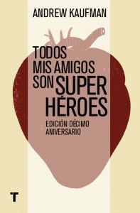 Todos mis amigos son superhéroes de Andrew Kaufman