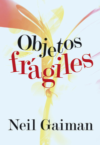 Objetos frágiles de Neil Gaiman