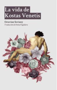 La vida de Kostas Venetis, de Octavian Soviany