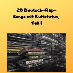 20 Deutsch-Rap-Songs mit Kultstatus, Teil 1