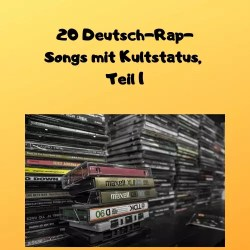 20 Deutsch-Rap-Songs mit Kultstatus, Teil 1