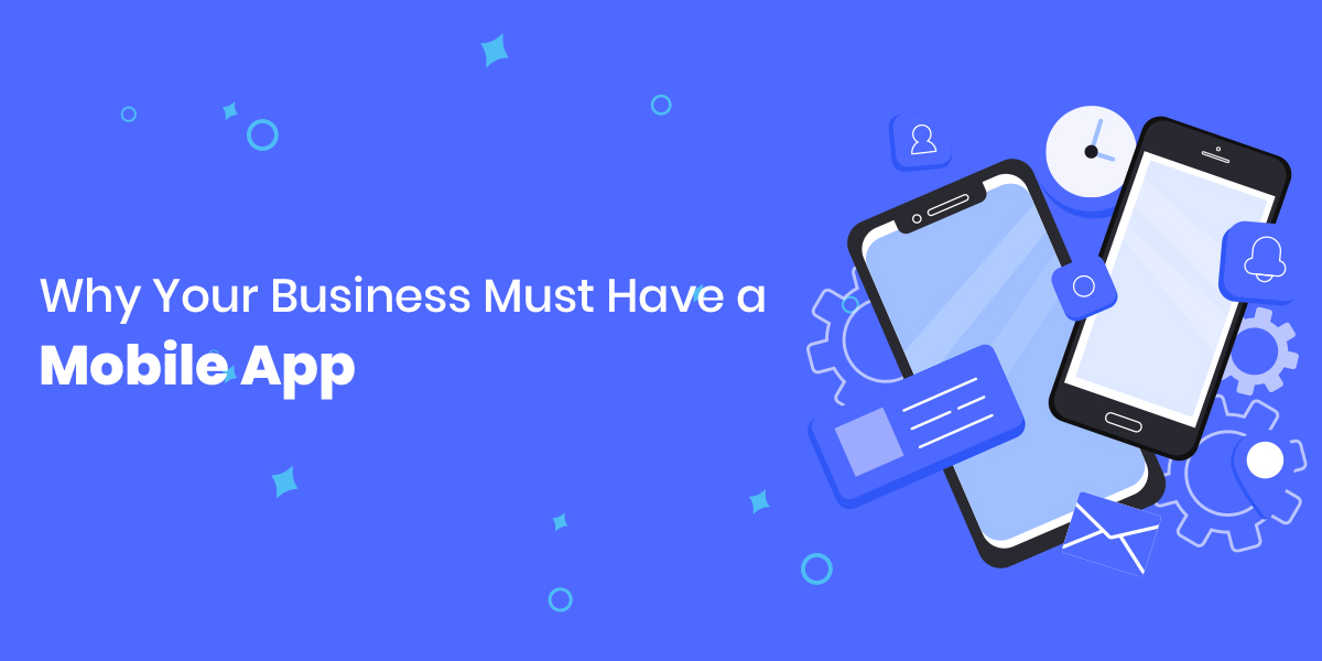 8 Reasons Why Your Business Must Have a Mobile App-thumb