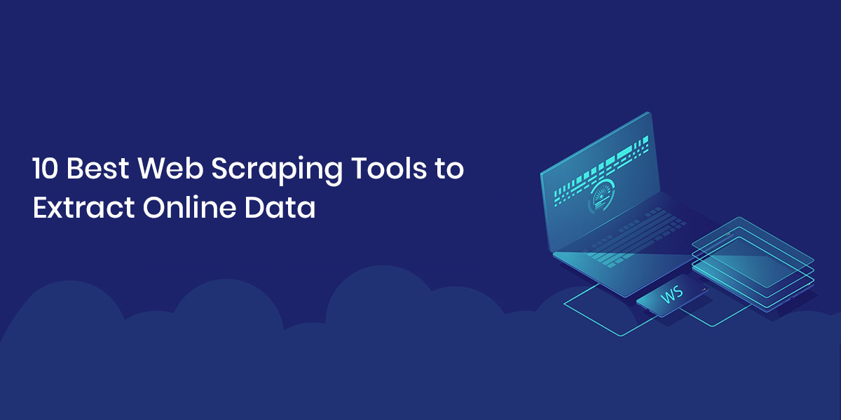 10 Best Web Scraping Tools to Extract Online Data