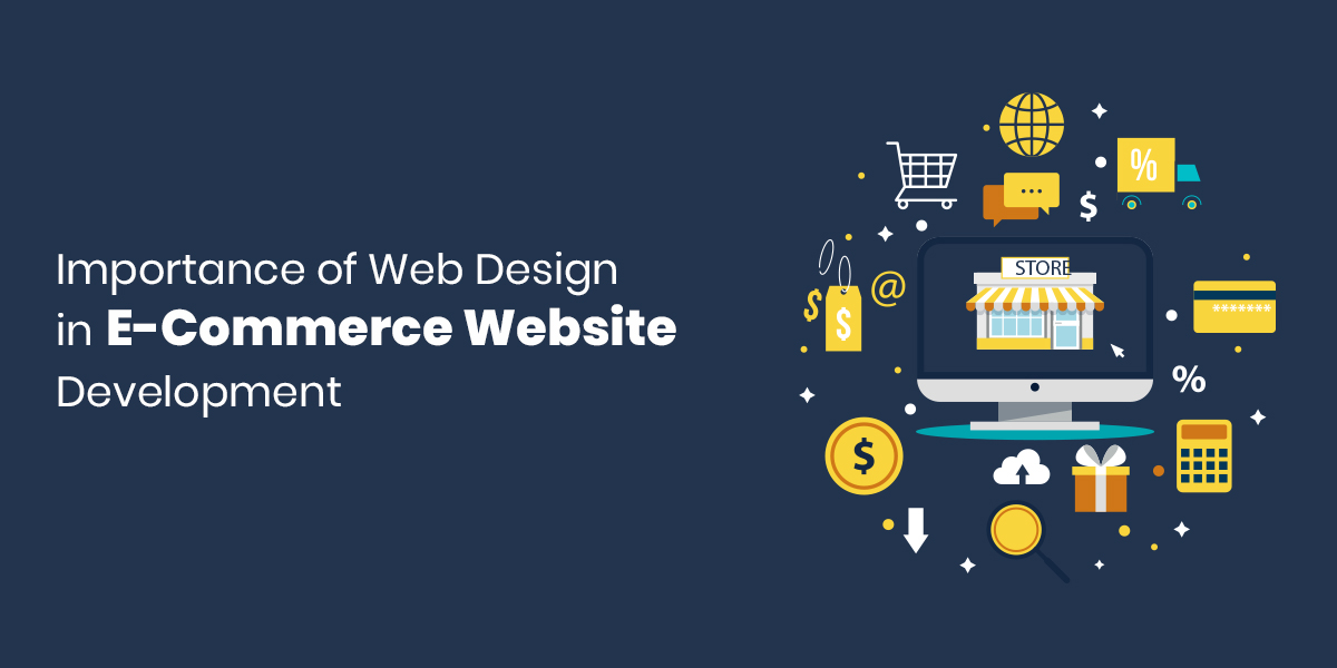 Importance of Web Design in E-Commerce Website Development