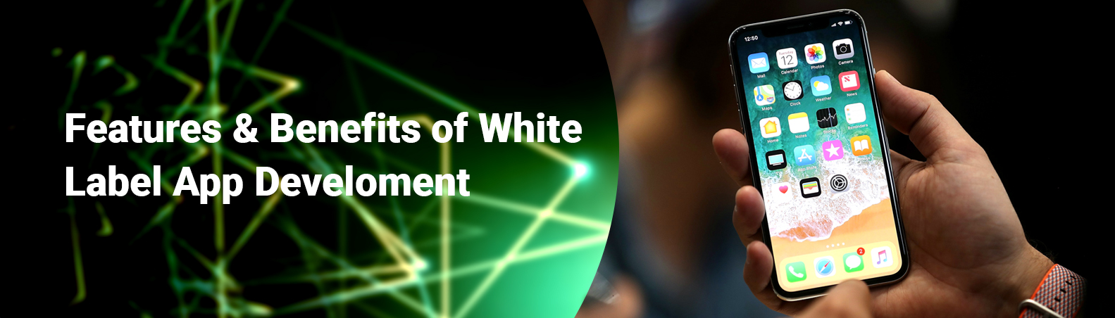 Features & Benefits of White Label App Development