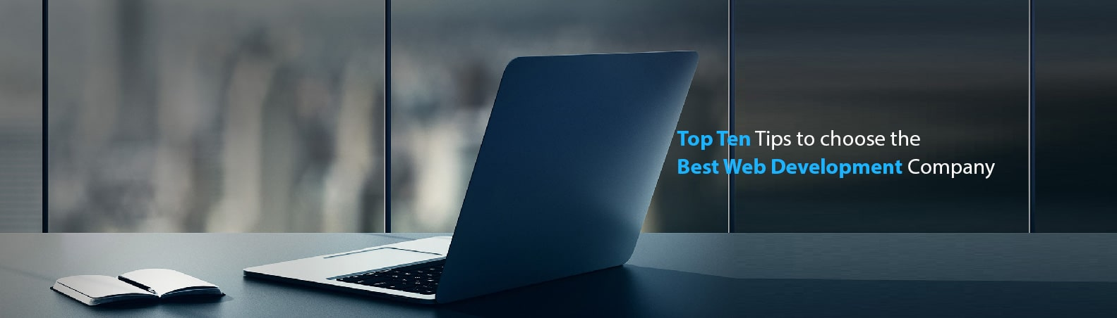 Top Ten Tips to Choose the Best Web Development Company