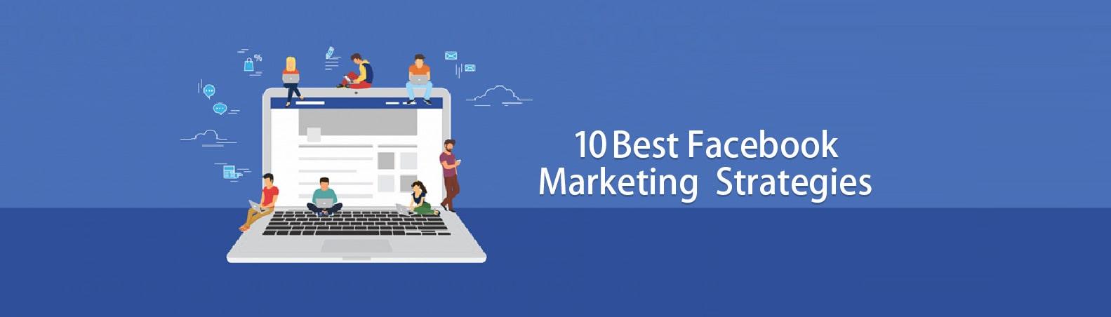 10 Effective Facebook Digital Marketing Strategies for Business