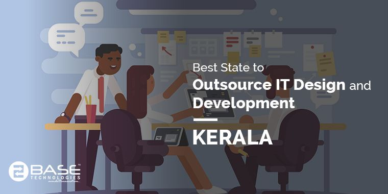 Best State to Outsource IT Design and Development – Kerala