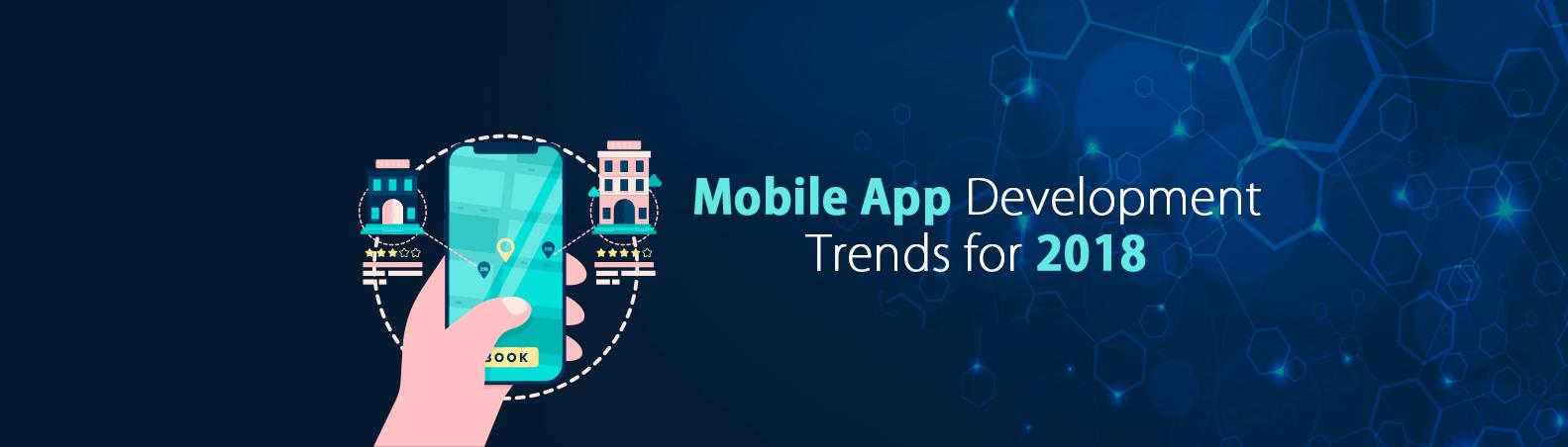 Mobile App Development Trends For 2018