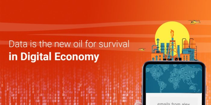 Is Data the new oil for survival in Digital Economy?