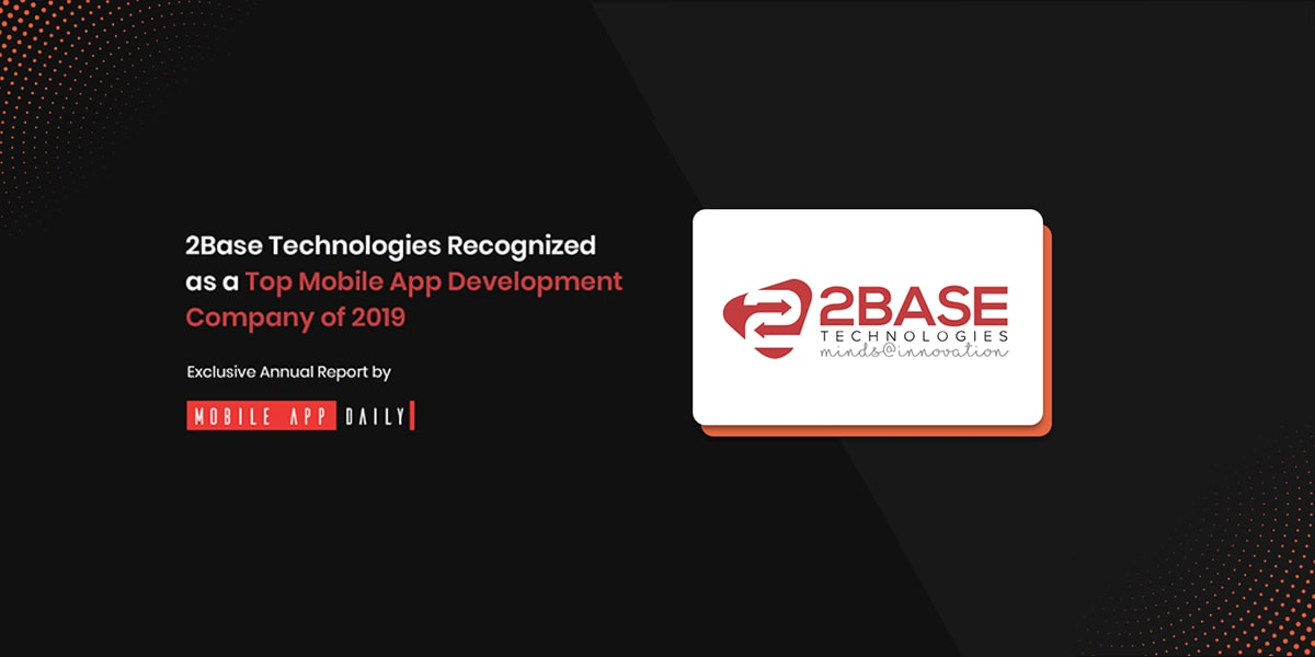2Base Technologies Ranked By MobileAppDaily Among Top Mobile App Development Companies