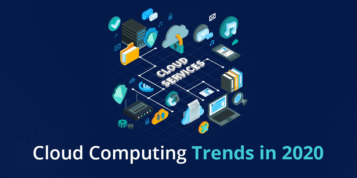 Cloud Computing Trends in 2020_1200x600