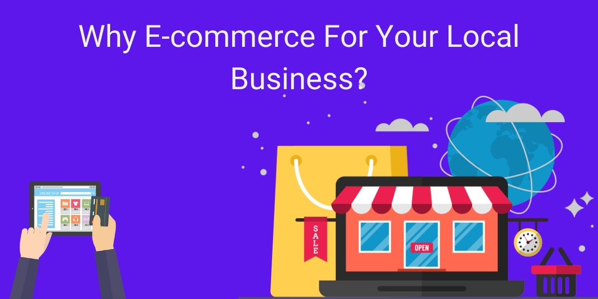 Why E-commerce For Your Local Business?