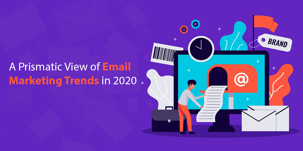 A-Prismatic-View-of-Email-Marketing-Trends-in-2020