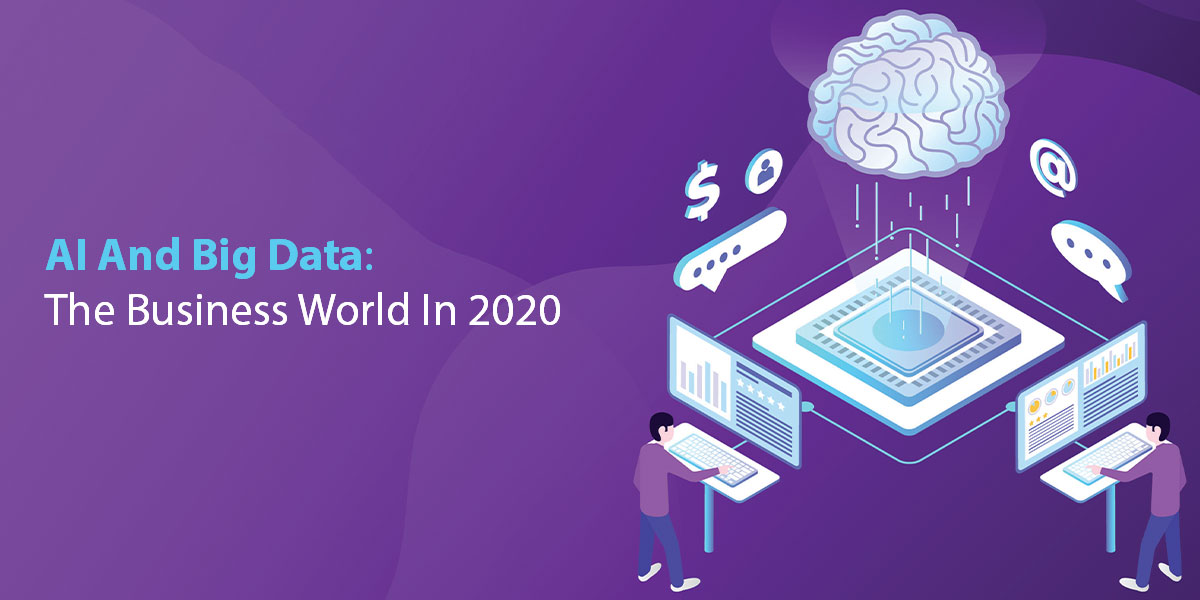 How-Big-Data-And-AI-Are-Changing-The-Business-World-In-2020.