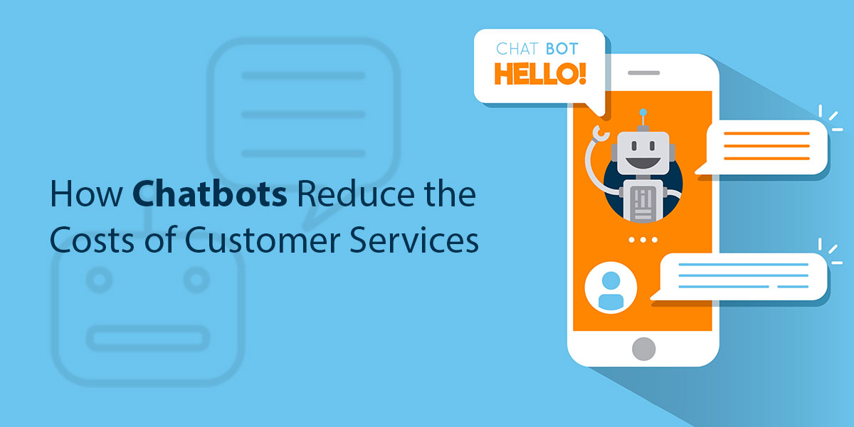 How-Chatbots-Reduce-the-Costs-of-Customer-Services