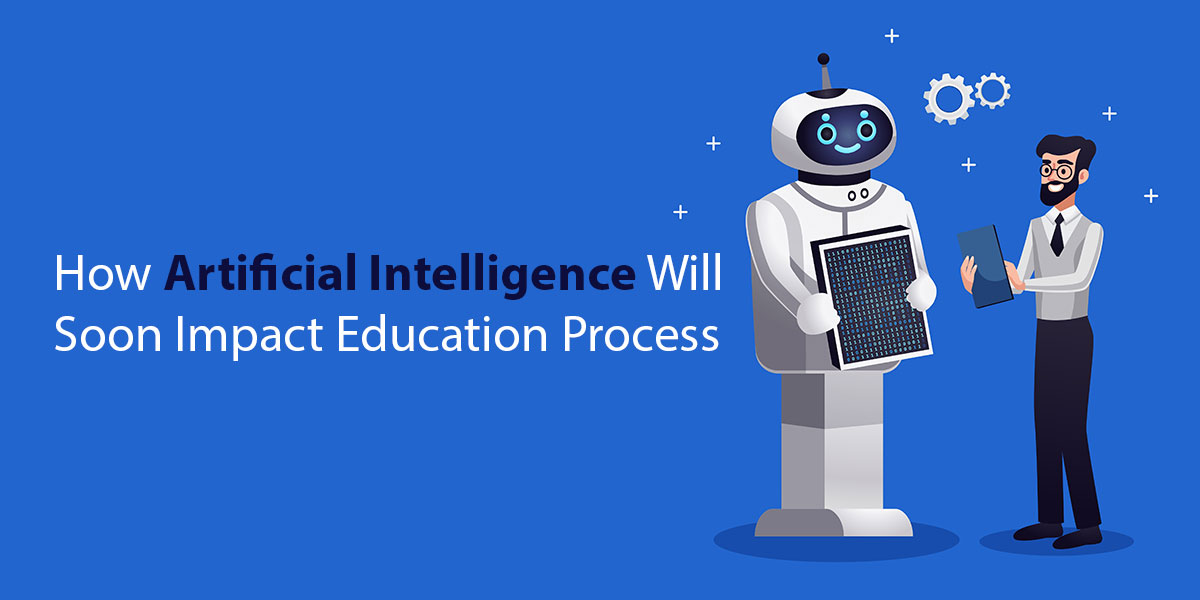 How-Artificial-Intelligence-Will-Soon-Impact-Education-Process